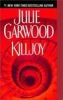 Julie Garwood, Killjoy