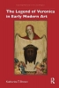 Katherine T. (Walsh University) Brown, The Legend of Veronica in Early Modern Art