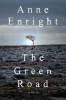 Enright, Anne, The Green Road - A Novel