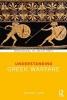 Sears, Matthew A., Understanding Greek Warfare