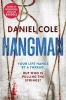 Cole Daniel, Hangman