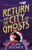 Sedgwick, Julian, Return to the City of Ghosts