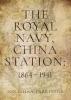 Parkinson, Jonathan, Royal Navy, China Station: 1864 - 1941