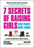 Reith, Judy, 7 Secrets of Raising Girls Every Parent Must Know