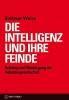 Weiss, Volkmar, Die Intelligenz und ihre Feinde
