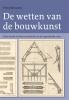 <b>Petra Brouwer</b>,De wetten van de bouwkunst
