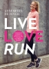 <b>Annemerel de Jongh</b>,Live, love, run