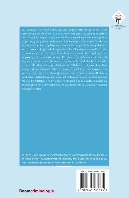 J.V.O.R. Doekhie, T. Liefaard, R. den Bak, M. Jeltes, A. Marchena-Slot, R. Nieuw, F. van der Mooren,Invoering jeugdstrafrecht in Caribisch Nederland