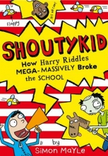 Mayle, Simon How Harry Riddles Mega-Massively Broke the School