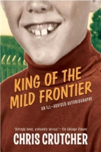 Crutcher, Chris King of the Mild Frontier