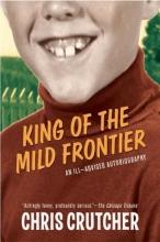 Crutcher, Chris King of the Mild Frontier