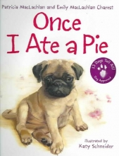 MacLachlan, Patricia,   Maclachlan, Emily Once I Ate a Pie