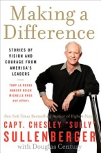 Sullenberger, Chesley B. Making a Difference