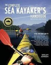 Johnson, Shelley The Complete Sea Kayakers Handbook