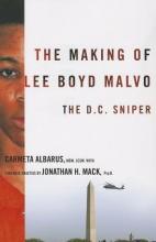 Albarus, Carmeta The Making of Lee Boyd Malvo - The D.C. Sniper