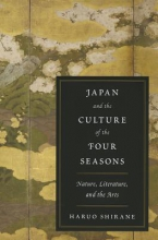 Shirane, Haruo Japan and the Culture of the Four Seasons