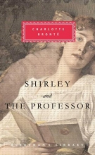 Bronte, Charlotte Shirley and The Professor