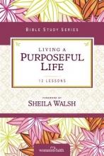 Sheila Walsh Living a Purposeful Life