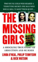 O`neal, Linda,   Tennyson, Philip F.,   Watson, Rick The Missing Girls