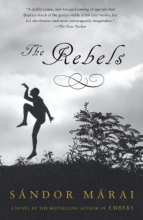 Marai, Sandor The Rebels