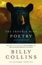 Collins, Billy The Trouble With Poetry