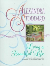 Stoddard, Alexandra Living a Beautiful Life