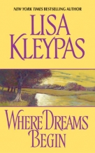 Kleypas, Lisa Where Dreams Begin