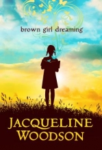 Woodson, Jacqueline Brown Girl Dreaming