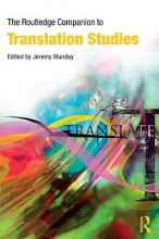 Jeremy (University of Leeds, UK) Munday The Routledge Companion to Translation Studies
