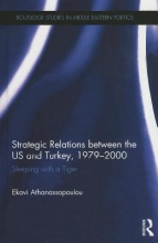 Athanassopoulou, Ekavi Strategic Relations Between the US and Turkey 1979-2000
