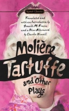 Moliere Tartuffe and Other Plays