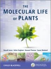 Russell L. Jones,   Howard Thomas,   Helen Ougham,   Susan Waaland The Molecular Life of Plants