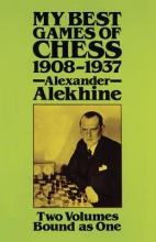 Alekhine, Alexander My Best Games of Chess, 1908?1937