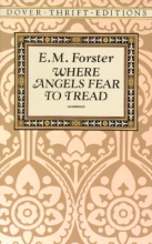 Forster, E. M. Where Angels Fear to Tread