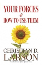Christian Larson Your Forces and How to Use Them