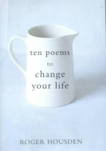 Housden, Roger Ten Poems to Change Your Life