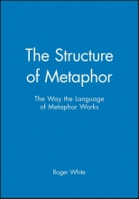 Roger M. White The Structure of Metaphor