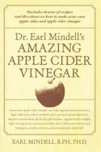 Earl Mindell Dr. Earl Mindell`s Amazing Apple Cider Vinegar