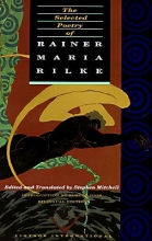 Rilke, Rainer Maria The Selected Poetry of Rainer Maria Rilke
