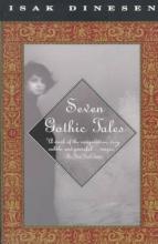 Dinesen, Isak Seven Gothic Tales