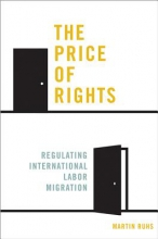 Ruhs, Martin The Price of Rights - Regulating International Labor Migration