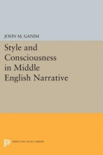 Ganim, John M. Style and Consciousness in Middle English Narrative