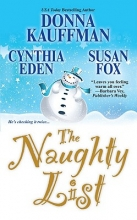 Kauffman, Donna,   Eden, Cynthia,   Fox, Susan The Naughty List