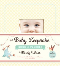 Weiss, Mindy The Baby Keepsake Book and Planner