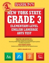 Gallant, Janet A. Barron`s New York State Grade 3 Elementary-Level English Language Arts Test