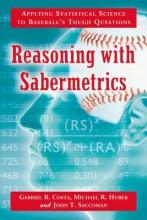 Gabriel B. Costa,   Michael R. Huber,   John T. Saccoman Reasoning with Sabermetrics