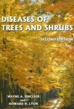 Sinclair, Wayne A.,   Lyon, Howard H. Diseases of Trees And Shrubs