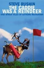 Rushin, Steve The Caddie Was a Reindeer