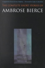 Bierce, Ambrose The Complete Short Stories of Ambrose Bierce