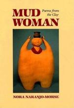 Naranjo-Morse, Nora Mud Woman
